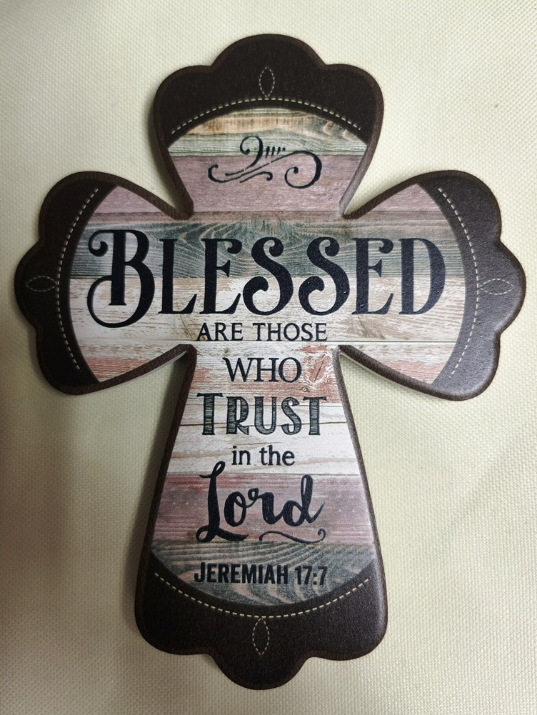 BLESS ARE THESE WHO TRUST CROSS